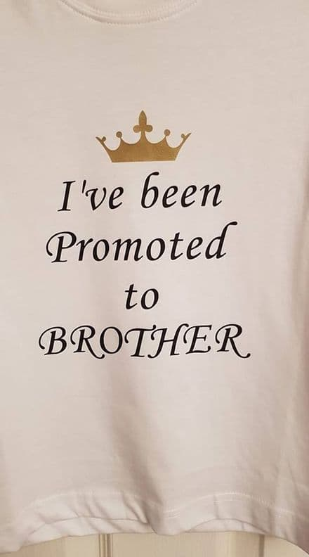 I've been Promoted to BROTHER personalised t-shirt
