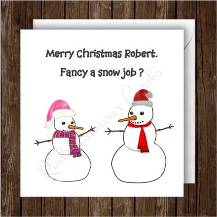 Personalised Christmas Card Fancy a Snow Job?
