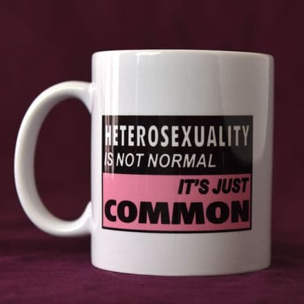 Heterosexuality is not Normal... - Mug