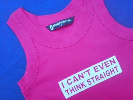 I Can't Even Think Straight - Pink - Fitted Vest