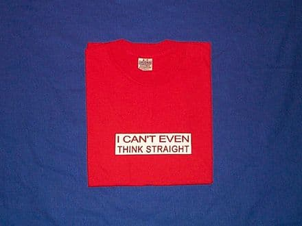 I Can't Even Think Straight - Red