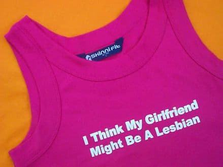 I Think My Girlfriend Might Be a Lesbian - Pink - Fitted Vest