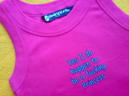 Yes I do Happen to be a Fucking Princess - Pink - Fitted Vest