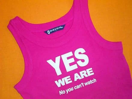 YES WE ARE No You Can't Watch! - Pink - Fitted Vest