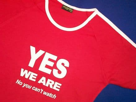 YES WE ARE No You Can't Watch! - Red - Fitted
