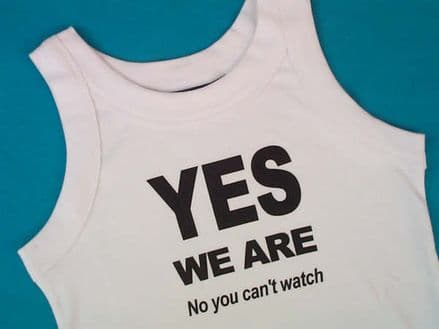 YES WE ARE No You Can't Watch! - White - Fitted Vest