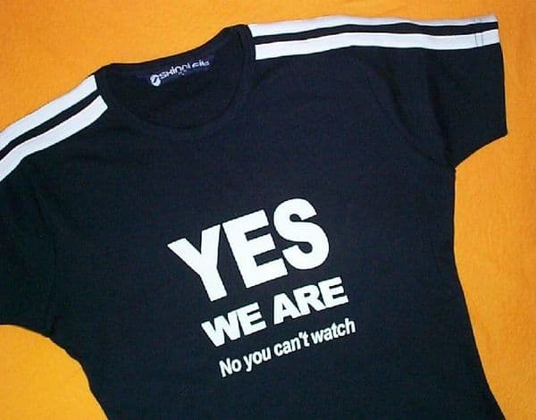 YES WE ARE No You Can't Watch! - Black - Fitted